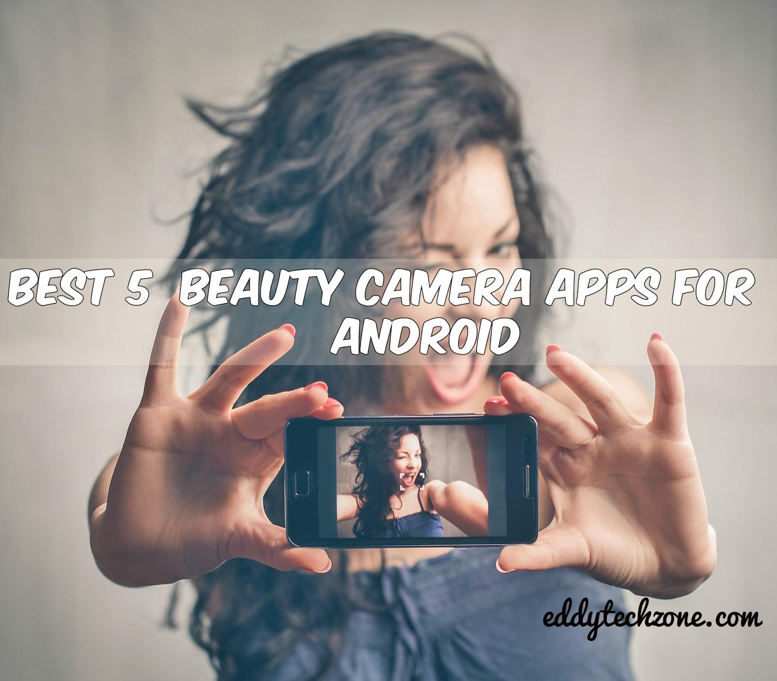 Best 5 selfie camera apps for android - Eddytechz
