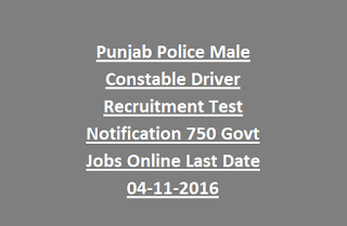Punjab Police Male Constable Driver Recruitment Test Notification 750 Govt Jobs Online Last Date 04-11-2016