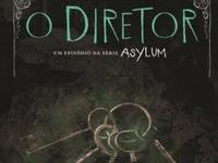 Resenha O Diretor - Asylum 3.5 - Madeleine Roux
