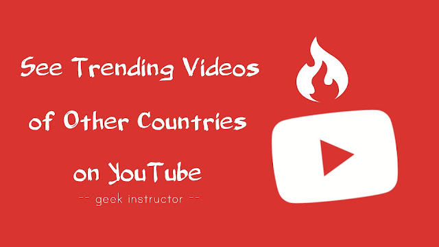See trending videos of other countries on YouTube