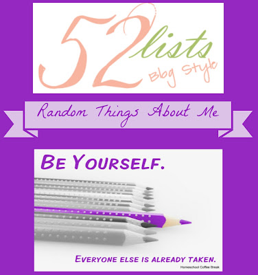 52 Lists #34 - Random Things About Me on Homeschool Coffee Break @ kympossibleblog.blogspot.com