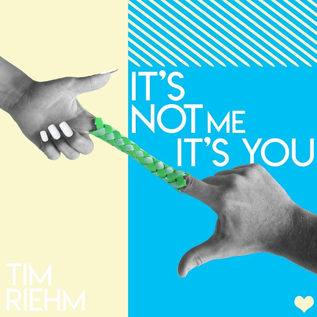"Tim Riehm Drops New Single ""It's Not Me, It's You"""