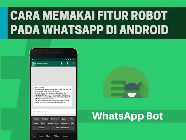 Cara Memakai Fitur Robot pada Whatsapp di Android