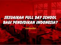Sesuaikah Full Day School Bagi Pendidikan Indonesia?
