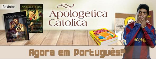ApologeticaCatolica.org ahora en portugués
