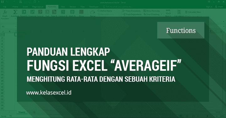 Rumus AVERAGEIF, Menghitung Rata-rata Dengan Kriteria Tertentu Pada Microsoft Excel