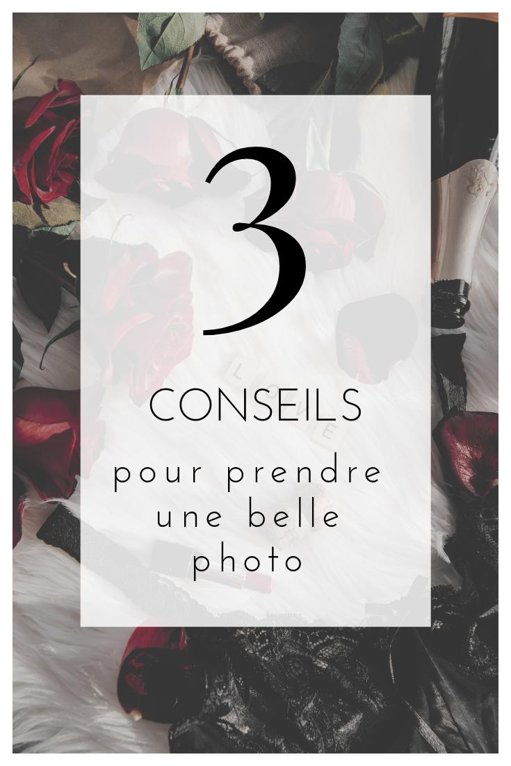 3 CONSEILS POUR PRENDRE UNE BELLE PHOTO