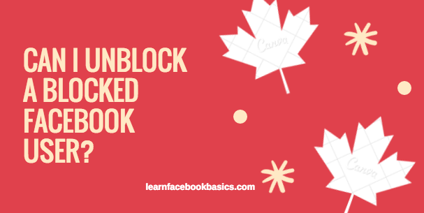 How Can I unblock a blocked Facebook User Online?