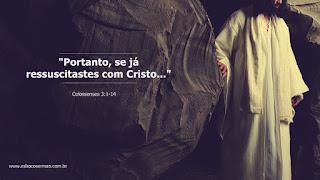 Portanto, se já ressuscitastes com Cristo