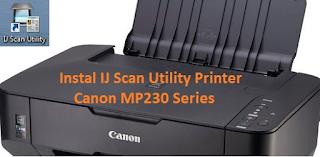 IJ Scan Utility Printer Canon MP230 Series