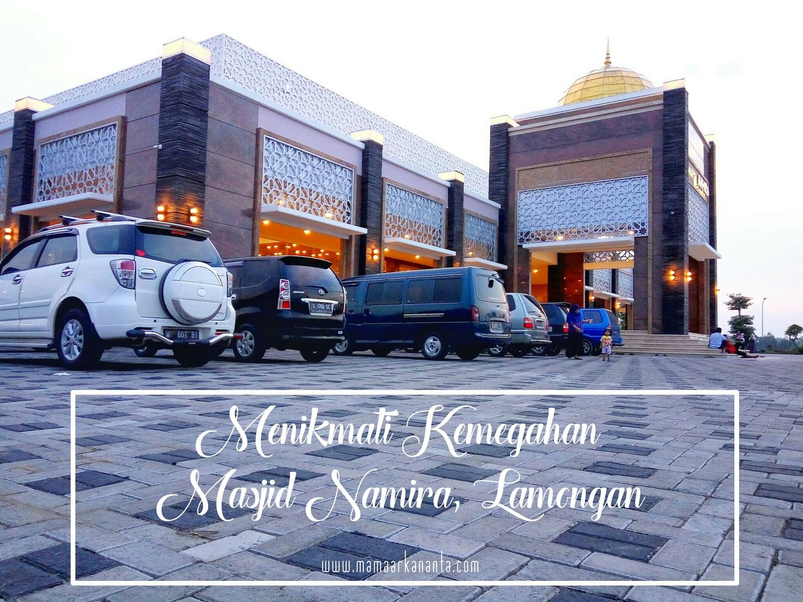 Berkunjung Untuk Menikmati Kemegahan Masjid Namira Di Lamongan