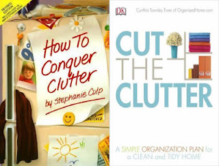 How to Conquer Clutter by Stephanie Culp; Cut the Clutter: A Simple Organization Plan for a Clean and Tidy Home by Cynthia Townley Ewer