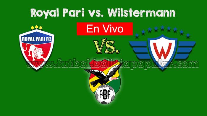 【En Vivo Online】Royal Pari vs. Wilstermann - Torneo Clausura 2018