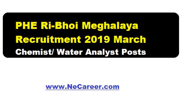 PHE Ri-Bhoi Meghalaya Recruitment 2019 March | Chemist/ Water Analyst Posts