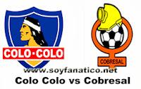 Colo Colo vs Cobresal 2017
