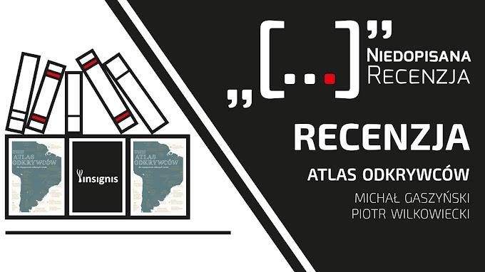 Atlas odkrywców - Michał Gaszyński, Piotr Wilkowiecki