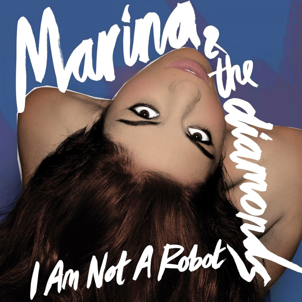 Song Review: I Am Not a Robot - Marina and the Diamonds