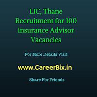 LIC, Thane Recruitment for 100 Insurance Advisor Vacancies
