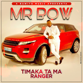 AUDIO: Mr. Bow - Timakha ta ma Ranger