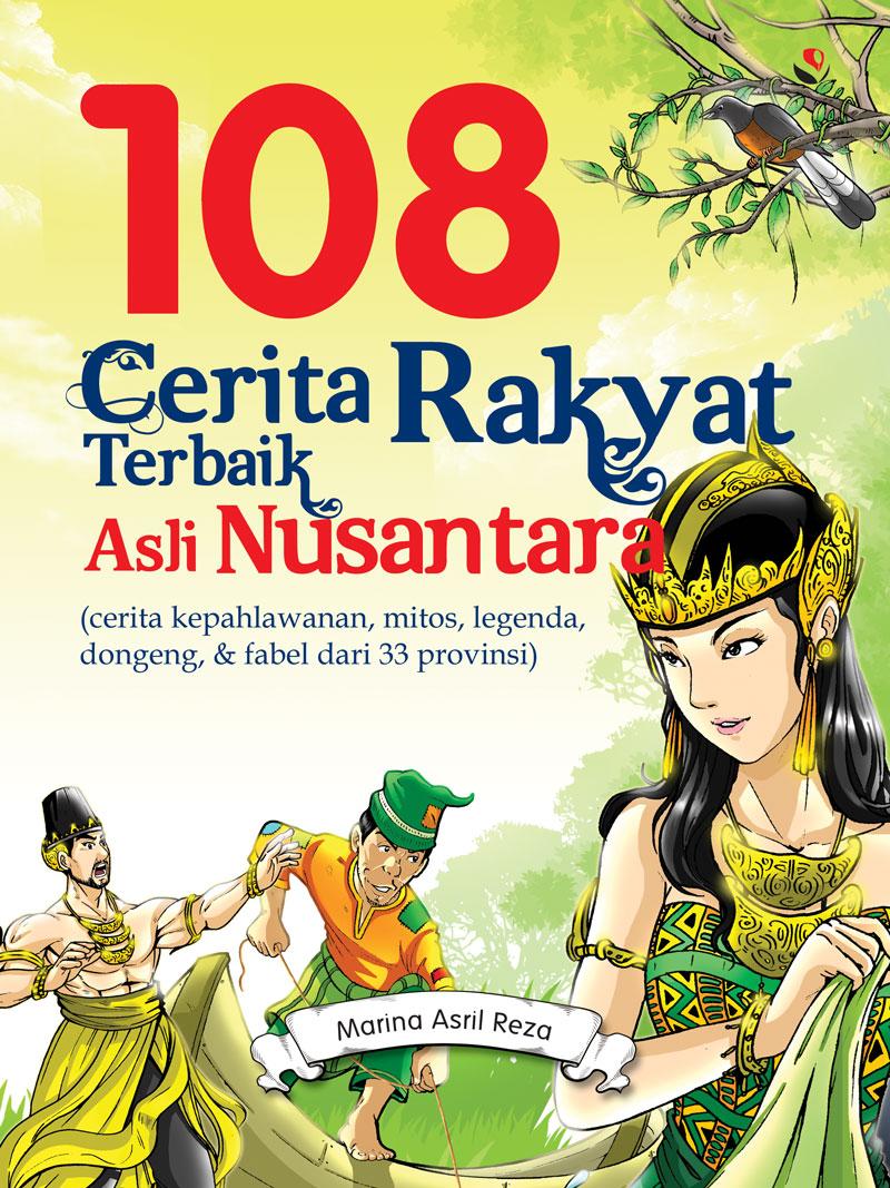 Kumpulan Cerita Rakyat Indonesia Nusantara Asli Kata Kata Gokil