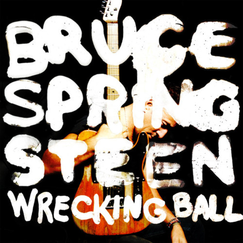 """First Impressions of Bruce Springsteen's """"Wrecking Ball"""" – Track #2"""