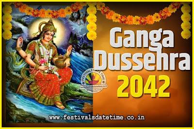 2042 Ganga Dussehra Pooja Date and Time, 2042 Ganga Dussehra Calendar