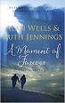 A Moment of Forever by Alan Wells and Ruth Jennings