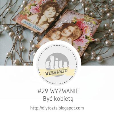 http://diytozts.blogspot.ie/2018/03/29-wyzwanie-byc-kobieta.html#