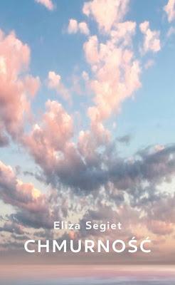 """""""Chmurność"""" – Eliza Segiet"""