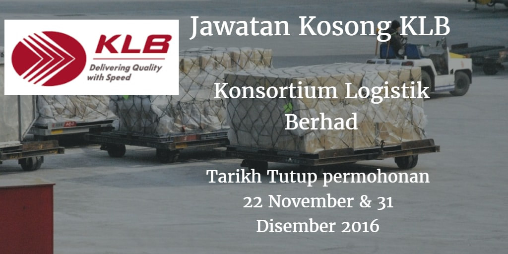 Jawatan Kosong KLB 22 November & 31 Disember 2016