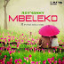Mp3 Downolad | RayVanny (Raymond) - Mbeleko | New Song Audio