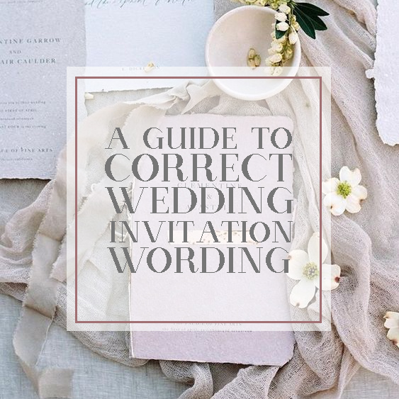 A Guide To Correct Wedding Invitation Wording
