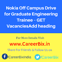 Nokia Off Campus Drive for Graduate Engineering Trainee – GET Vacancies