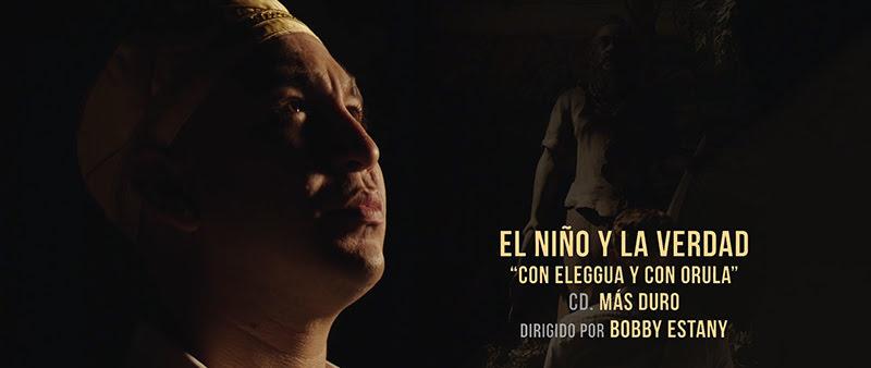 El Niño y la Verdad (Emilio Frías) - ¨Con Eleggua y con Orula¨ - Videoclip - Dirección: Bobby Stany. Portal Del Vídeo Clip Cubano - 01