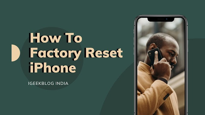 How to Factory Reset iPhone Without Password - iGeekBlog 2020