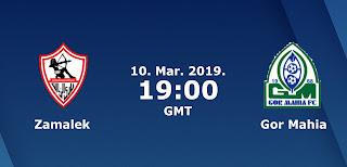 مباشر اليوم مشاهدة مباراة الزمالك وغور ماهيا بث مباشر 10-03-2019 كاس الكونفيدرالية يوتيوب بدون تقطيع