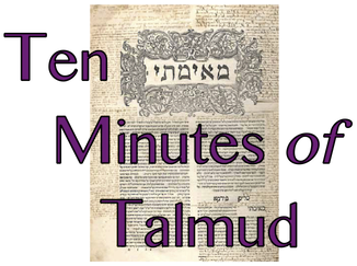Ten Minutes of Talmud / Rabbi Amy Scheinerman