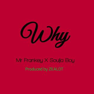 DOWNLOAD MP3: Mr Fankey x Soulja Boy - Why