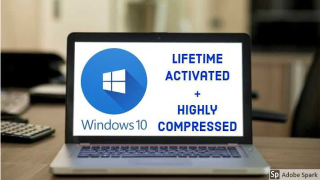 Windows 10 Highly Compressed Lifetime Activated 32/64bit ISO