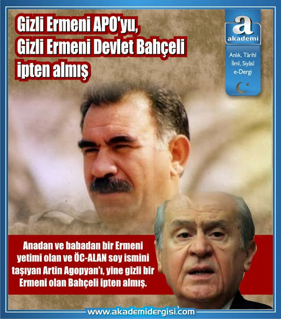 Gizli Ermeni APO'yu, Gizli Ermeni Devlet Bahçeli ipten almış (Bir Artin Agopyan hikayesi)