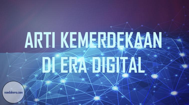 arti kemerdekaan di era digital