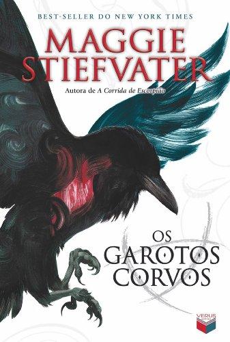 Os garotos corvos - A saga dos corvos Maggie Stiefvater