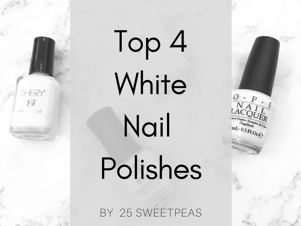 Top 4 White Polishes - 25 Sweetpeas