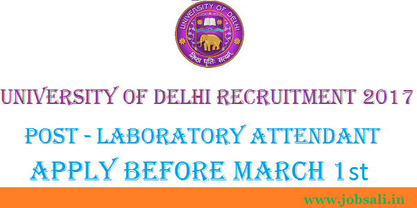 Delhi University Lab Attendant vacancy, Non Teaching jobs in Delhi, Govt jobs in Delhi