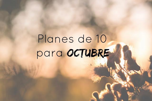 http://www.mediasytintas.com/2016/09/planes-de-10-para-octubre.html