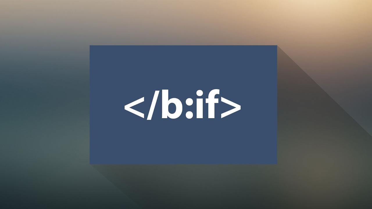 Tổng hợp thẻ điều kiện cho Blogspot đầy đủ mới nhất 2019