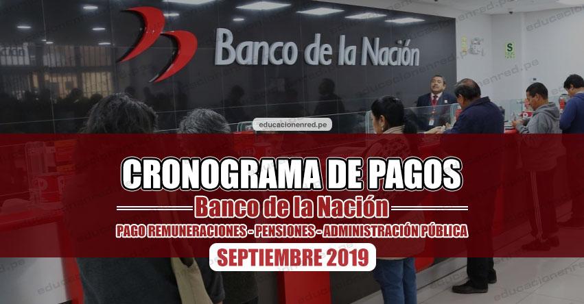 CRONOGRAMA DE PAGOS Banco de la Nación (SEPTIEMBRE 2019) Pago de Remuneraciones - Pensiones - Administración Pública - www.bn.com.pe
