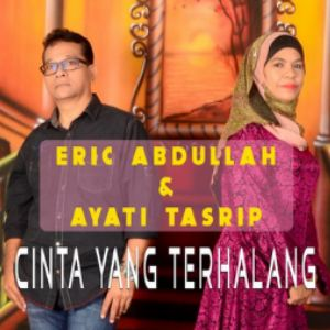 Lirik Lagu Eric Abdullah & Ayati Tasrip - Cinta Yang Terlarang
