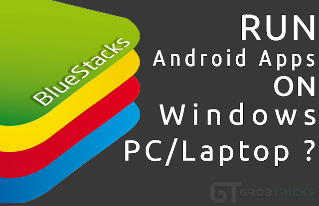 How To Run Android Apps On Windows PC/Laptop?