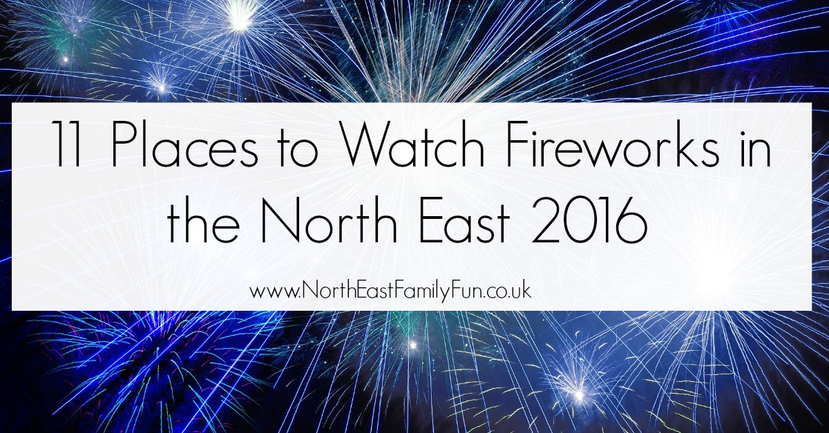 11 Places to Watch a Fireworks Display in the North East 2016